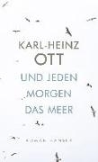 Bild von Ott, Karl-Heinz: Und jeden Morgen das Meer