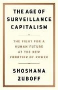 Bild von The Age of Surveillance Capitalism: The Fight for Freedom and Power in the Age of Surveillance Capitalism