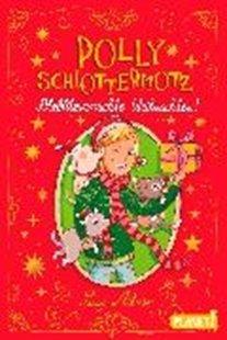 Bild von Polly Schlottermotz: Potzblitzverrückte Weihnachten!