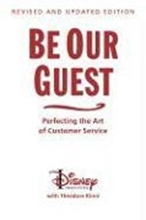Bild von Disney Institute, The : Be Our Guest (Revised and Updated Edition): Perfecting the Art of Customer Service