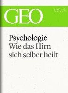 Bild von eBook Psychologie: Wie das Hirn sich selber heilt (GEO eBook Single)