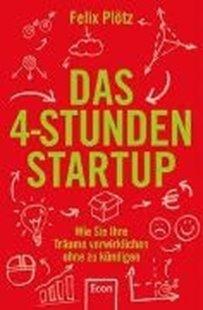 Bild von Plötz, Felix: Das 4-Stunden-Startup