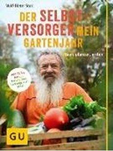 Bild von Storl, Wolf-Dieter: Der Selbstversorger: Mein Gartenjahr