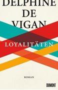 Bild von de Vigan, Delphine : Loyalitäten