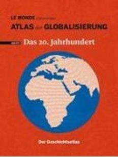 Bild von Atlas der Globalisierung spezial - Das 20. Jahrhundert. Der Geschichtsatlas