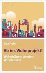 Bild von Frohn, Lisa: Ab ins Wohnprojekt!
