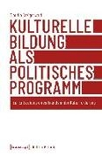 Bild von Kulturelle Bildung als politisches Programm