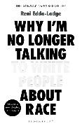 Bild von Eddo-Lodge, Reni: Why I'm No Longer Talking to White People About Race