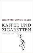 Bild von Schirach, Ferdinand von: Kaffee und Zigaretten