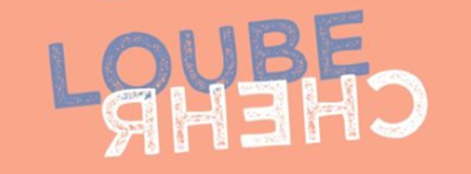 Loubechehr ¦ Freitag, 10. Mai von 16.00 bis 22.00 Uhr