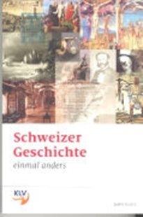 Bild von Schweizer Geschichte - Einmal anders