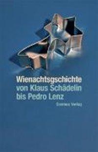 Bild von Wienachtsgschichte - von Klaus Schädelin bis Pedro Lenz