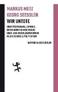 Bild von Metz, Markus : Wir Untote