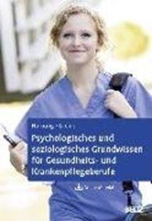 Bild von Psychologisches und soziologisches Grundwissen für Gesundheits- und Krankenpflegeberufe