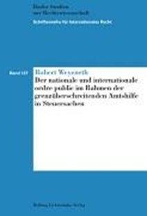 Bild von Weyeneth, Robert: Der nationale und internationale ordre public im Rahmen der grenzüberschreitenden Amtshilfe in Steuersachen