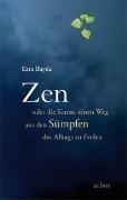 Bild von Zen oder die Kunst, einen Weg aus den Sümpfen des Alltags zu finden