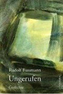 Bild von Bussmann, Rudolf: Ungerufen