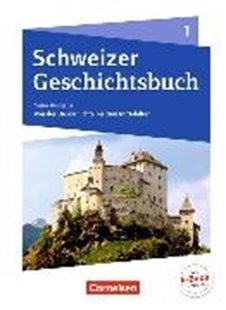 Bild von Schweizer Geschichtsbuch 1. Neue Ausgabe. Schülerbuch