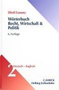 Bild von Dietl, Clara-Erika : Fachwörterbuch Recht, Wirtschaft und Politik / Dictionary of Law, Commerce and Politics