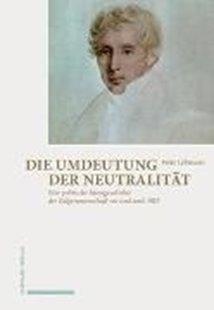Bild von Lehmann, Peter: Die Umdeutung der Neutralität