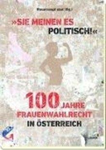 """Bild von """"Sie meinen es politisch!"""" 100 Jahre Frauenwahlrecht in Österreich"""