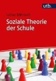 Bild von Böhnisch, Lothar: Soziale Theorie der Schule