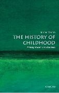 Bild von The History of Childhood: A Very Short Introduction