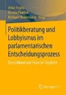Bild von Kopka, Artur (Hrsg.) : Politikberatung und Lobbyismus im parlamentarischen Entscheidungsprozess