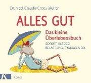 Bild von Croos-Müller, Claudia : Alles gut - Das kleine Überlebensbuch