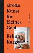 Bild von Kagge, Erling : Große Kunst für kleines Geld