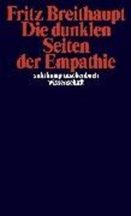 Bild von Breithaupt, Fritz: Die dunklen Seiten der Empathie (eBook)