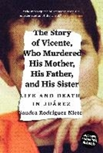 Bild von eBook The Story of Vicente, Who Murdered His Mother, His Father, and His Sister