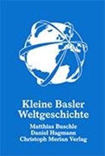 Bild von Kleine Basler Weltgeschichte