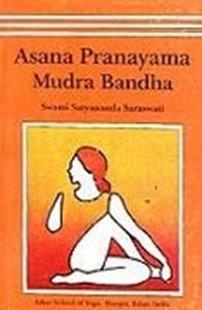 Bild von Saraswati, Swami Satyananda: Asana, Pranayama, Mudra and Bandha
