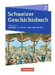 Bild von Schweizer Geschichtsbuch 2. Neubearbeitung. Vom Beginn der Neuzeit bis zum Ersten Weltkrieg. Schülerbuch