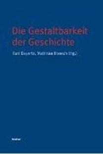Bild von Bayertz, Kurt (Hrsg.) : Die Gestaltbarkeit der Geschichte