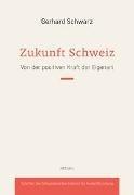 Bild von Schwarz, Gerhard: Die Schweiz hat Zukunft