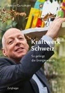 Bild von Gunzinger, Anton: Kraftwerk Schweiz