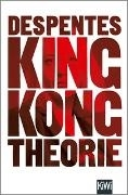 Bild von Despentes, Virginie : King Kong Theorie