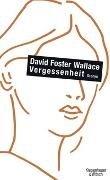 Bild von Foster Wallace, David : Vergessenheit