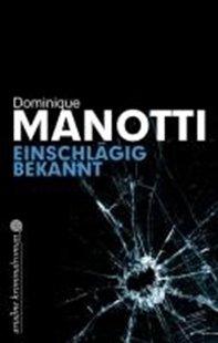 Bild von Manotti, Dominique : Einschlägig bekannt