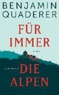 Bild von Quaderer, Benjamin: Für immer die Alpen