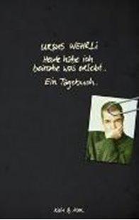 Bild von Wehrli, Ursus: Heute habe ich beinahe was erlebt