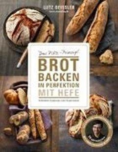 Bild von Geißler, Lutz : Brot backen in Perfektion mit Hefe