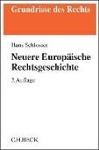 Bild von Schlosser, Hans: Neuere Europäische Rechtsgeschichte