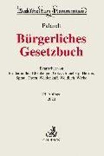 Bild von Palandt, Otto (Hrsg.) : Bürgerliches Gesetzbuch