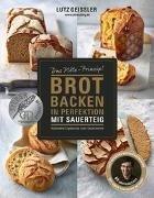 Bild von Geißler, Lutz : Brot backen in Perfektion mit Sauerteig