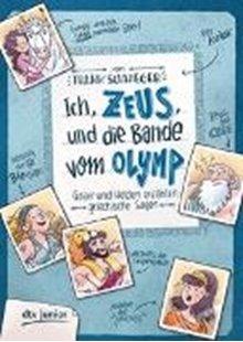 Bild von Ich, Zeus, und die Bande vom Olymp Götter und Helden erzählen griechische Sagen