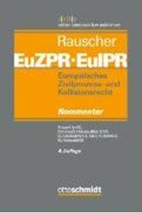 Bild von Rauscher, Thomas (Hrsg.): Europäisches Zivilprozess- und Kollisionsrecht EuZPR/EuIPR, Brüssel IIa (Band 4)