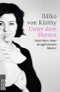 Bild von Kürthy, Ildikó von : Unter dem Herzen
